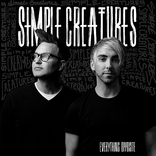 Everything Opposite by Simple Creatures
