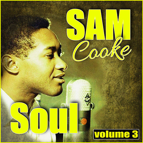 Sam Cooke Soul, Vol. 3 di Sam Cooke