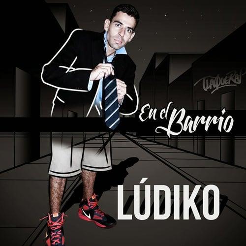 En el Barrio by Lúdiko