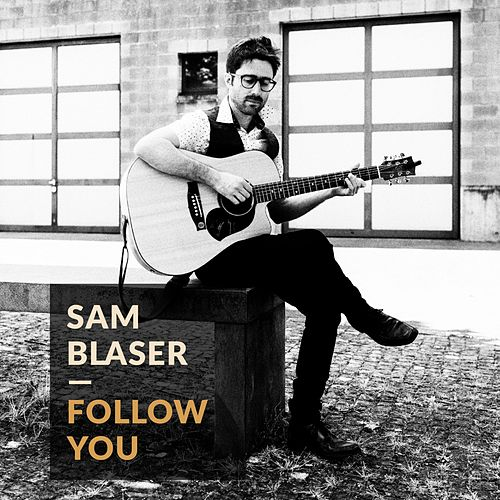 Follow You by Sam Blaser