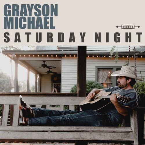 Saturday Night by Grayson Michael