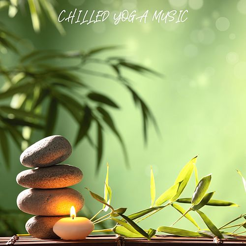 Chilled Yoga Music by Yoga Music