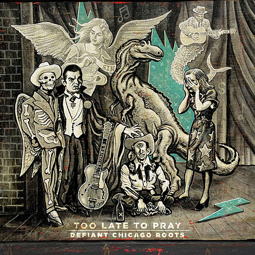 Too Late to Pray: Defiant Chicago Roots de Various Artists
