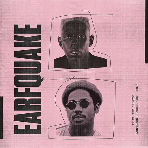 EARFQUAKE (Channel Tres Remix) de Tyler, The Creator