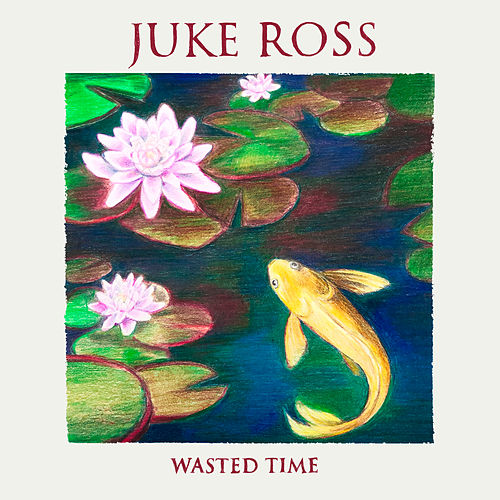 Wasted Time von Juke Ross
