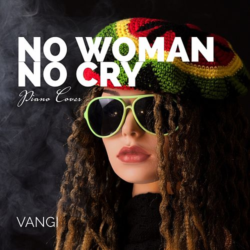 No Woman No Cry de Vangi