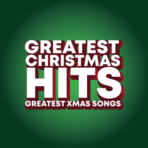 Greatest Christmas Hits Greatest Xmas Songs von Various Artists