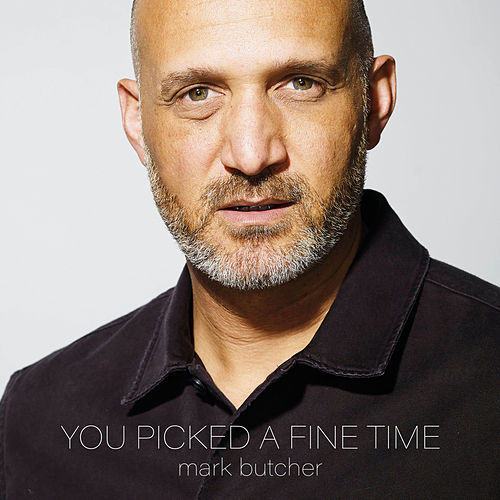 You Picked A Fine Time by Mark Butcher
