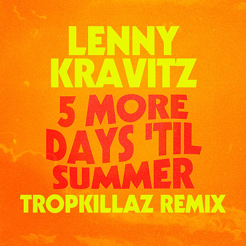 5 More Days 'Til Summer (Tropkillaz Remix) de Lenny Kravitz