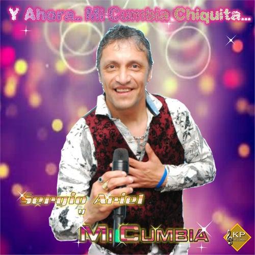 Y Ahora.. Mi Cumbia Chiquita de Sergio Ariel Y Mi Cumbia