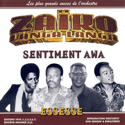 Sentiment Awa, Essesse: Les Plus Grands Succés De L'orchestre Zaïko Langa Langa de Zaiko Langa Langa