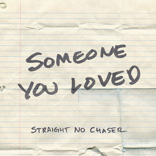 Someone You Loved de Straight No Chaser