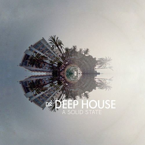 A Solid State by Dr. Deep House