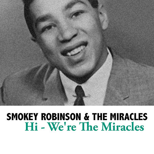 Hi - We're The Miracles de Smokey Robinson