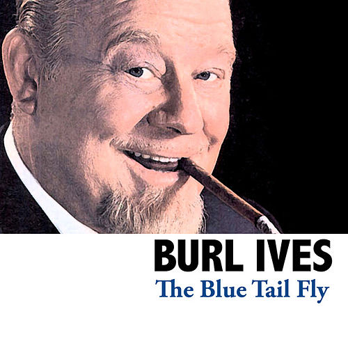 The Blue Tail Fly von Burl Ives