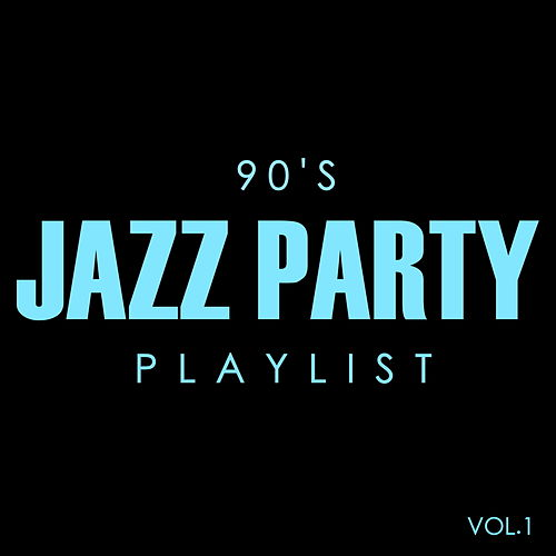 90's Jazz Party Playlist Vol.1 von Various Artists