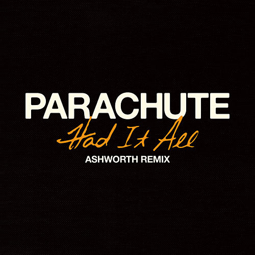 Had It All (Ashworth Remix) di Parachute