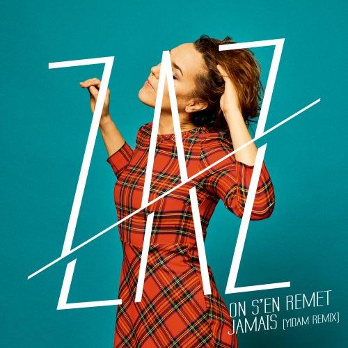 On s'en remet jamais (Yidam Remix) von ZAZ
