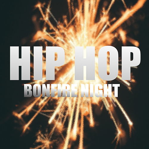 Hip Hop Bonfire Night van Various Artists