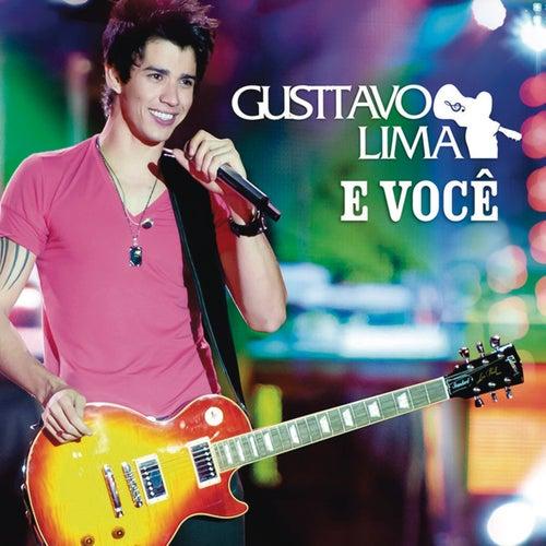 Gusttavo Lima e Você (Ao Vivo) by Gusttavo Lima