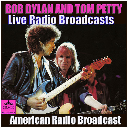 Bob Dylan and Tom Petty Live Radio Broadcasts (Live) von Bob Dylan