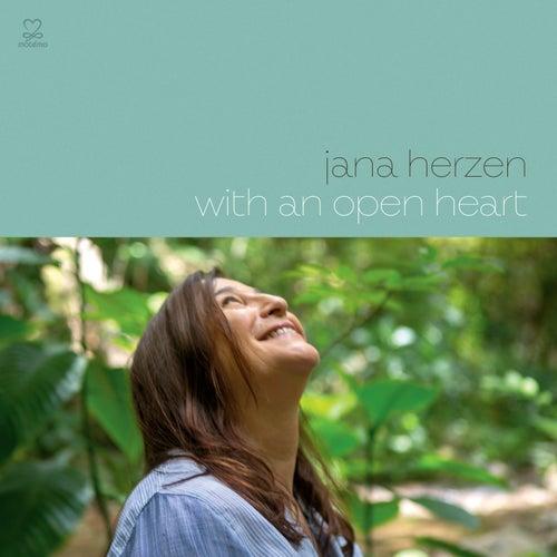 With An Open Heart / Lightening the Load de Jana Herzen