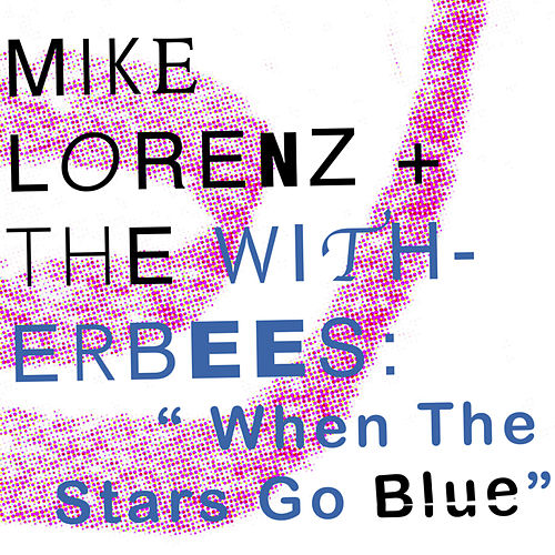 When the Stars Go Blue by Mike Lorenz