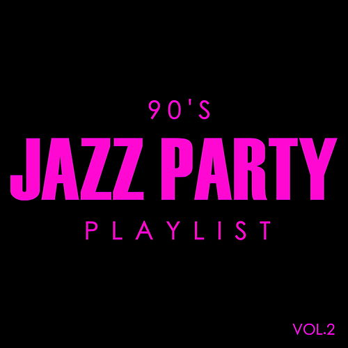 90's Jazz Party Playlist Vol.2 de Various Artists