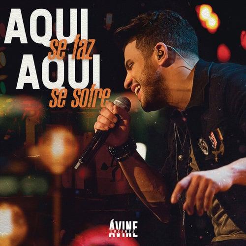 Aqui Se Faz, Aqui Se Sofre (Ao Vivo) by Avine Vinny