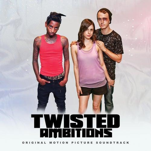 Twisted Ambitions (Original Motion Picture Soundtrack) de Various Artists