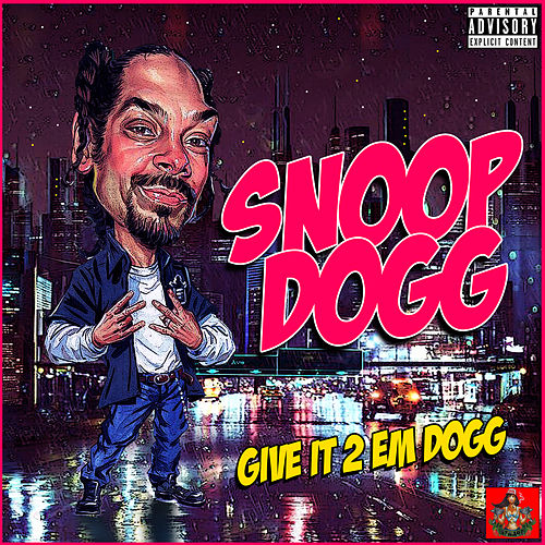 Give It 2 Em Dogg van Snoop Dogg