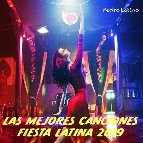 Las Mejores Canciones Fiesta Latina 2019 de Pedro Latino