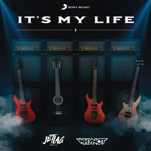 It's My Life de Jetlag Music
