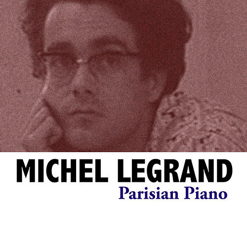 Parisian Piano von Michel Legrand
