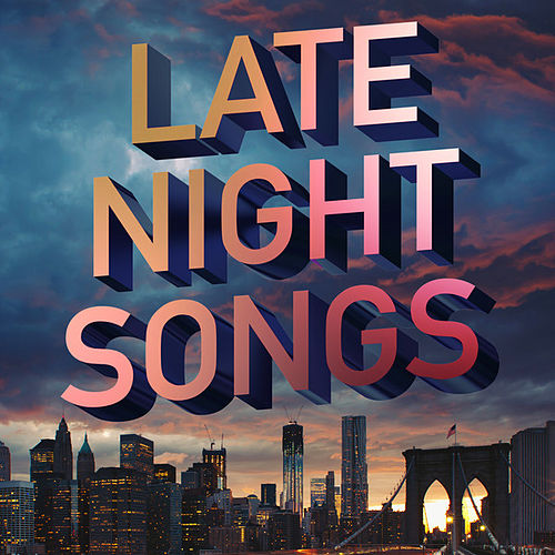 Late Night Songs by Various Artists