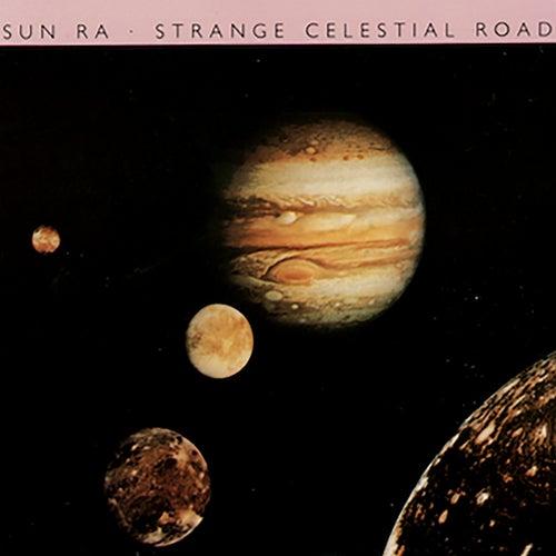 Strange Celestial Road von Sun Ra