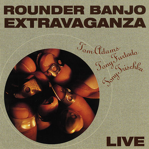 Rounder Banjo Extravaganza (Live / October 14-18, 1991) by Tom Adams