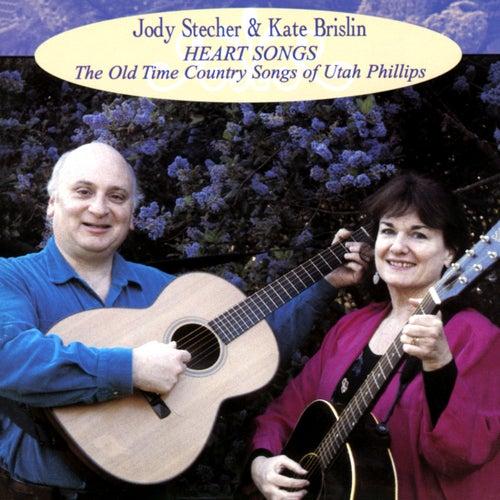Heart Songs: The Old Time Country Songs Of Utah Phillips von Jody Stecher & Kate Brislin