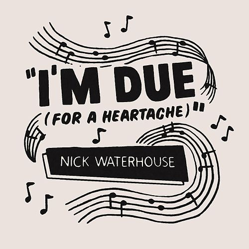 I'm Due (For a Heartache) by Nick Waterhouse