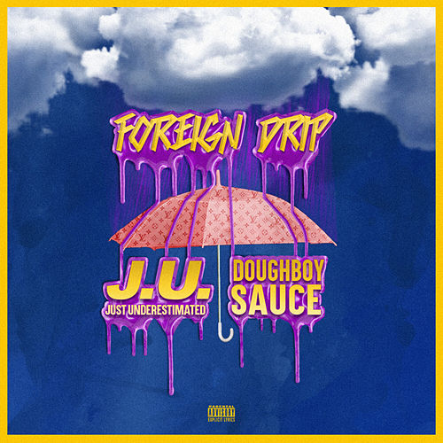 Foreign Drip de Just Underestimated