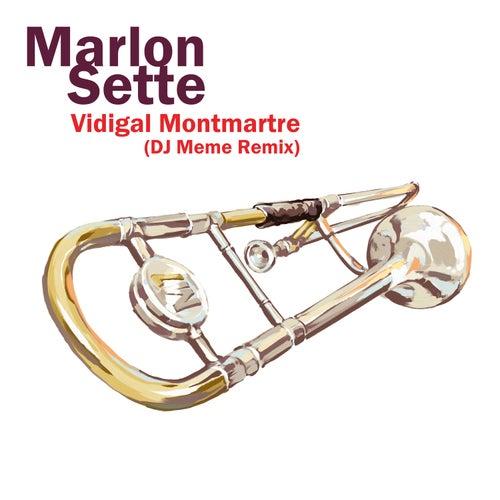 Vidigal Montmartre (Dj Meme Remix) by Marlon Sette