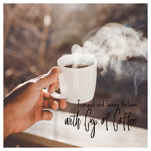 Tranquil and Sunny Autumn with Cup of Coffee de Relaxing Instrumental Music