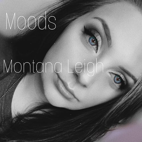 Moods de Montana Leigh