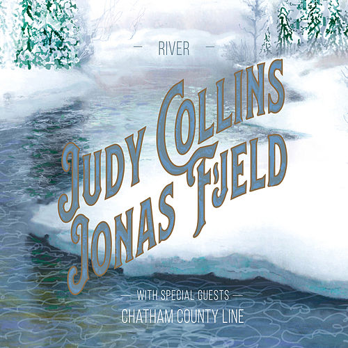 River (feat. Chatham County Line) by Judy Collins