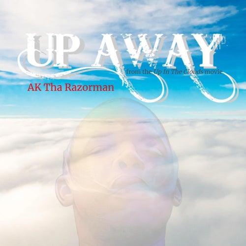 Up Away de AK.Tha Razorman