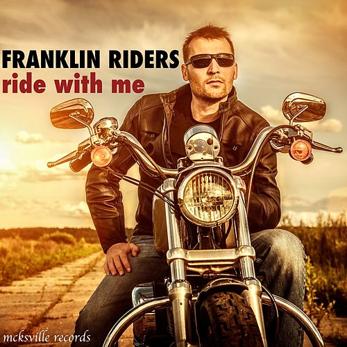 Ride with Me von Franklin Riders
