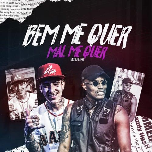 Bem Me Quer, Mal Me Quer by Mc IG