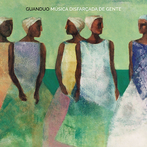 Música Disfarçada de Gente by Guanduo