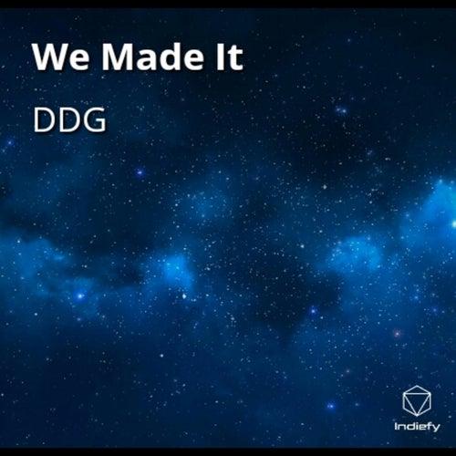 We Made It de DDG