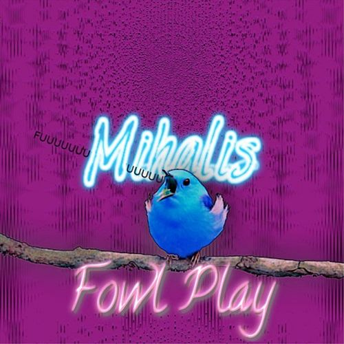 Fowl Play de Mihalis